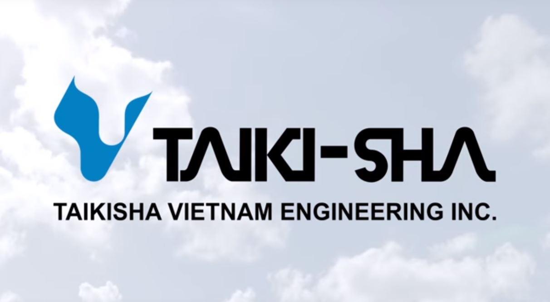 [Taikisha Việt Nam] Thương hiệu của chất lượng & Sự chân thành đến từ Nhật Bản